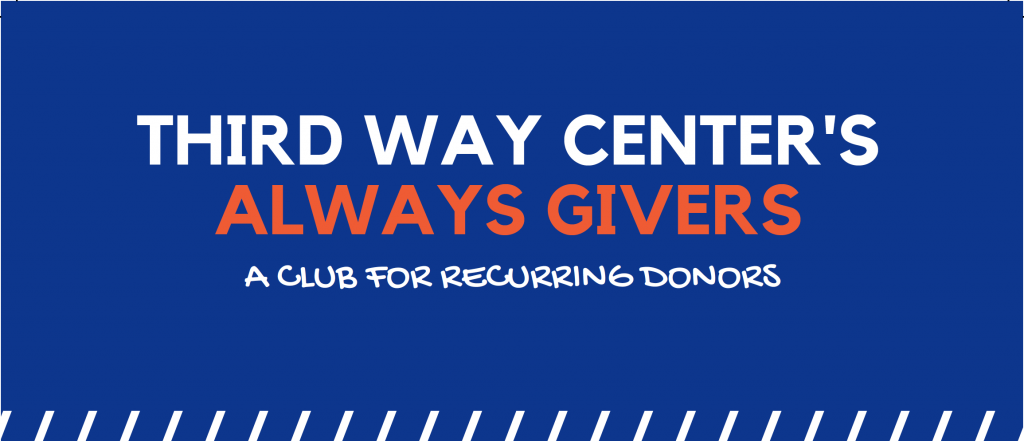 Third Way Center's Always Giver - A club for recurring donors